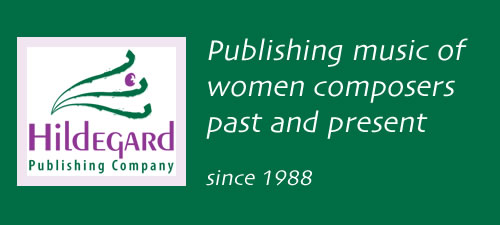 Hildegard Publishing - Publishing music of women composers, past and present